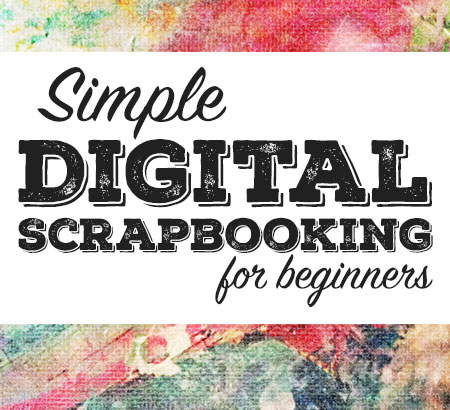 Simple Scrapbooking For Beginners: Ideas, Tips, & Lessons Learned