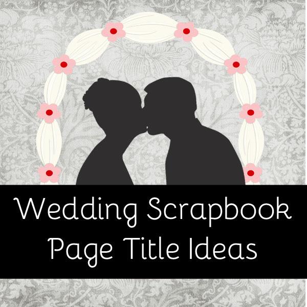 Wedding Scrapbook Titles ~ Scrapvine